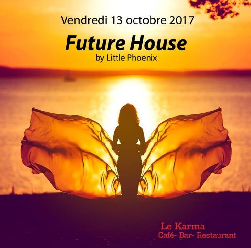 Future House Karma Lausanne 13 octobre 2017 Little Phoenix